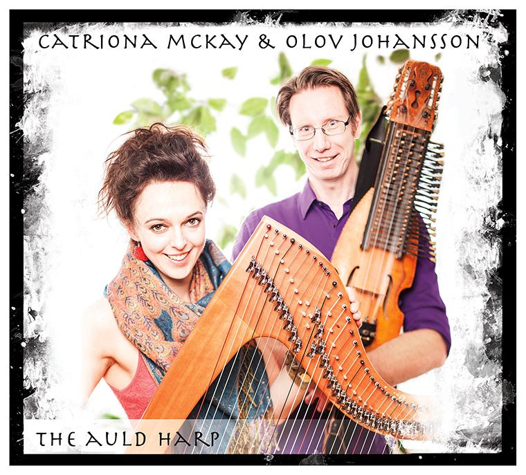 The Auld Harp: Olov Johansson & Catriona McKay